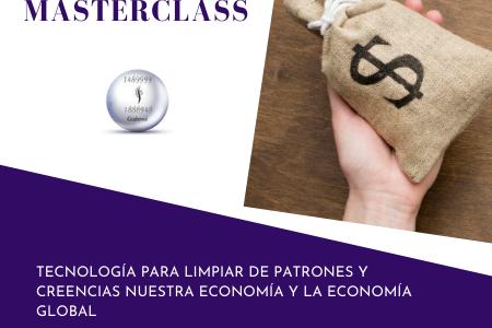 MASTERCLASS – Limpiar de patrones y creencias la economía